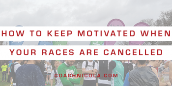 How to keep motivated when your races are cancelled