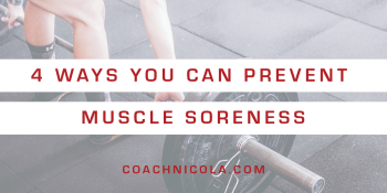 4 ways you can prevent muscle soreness