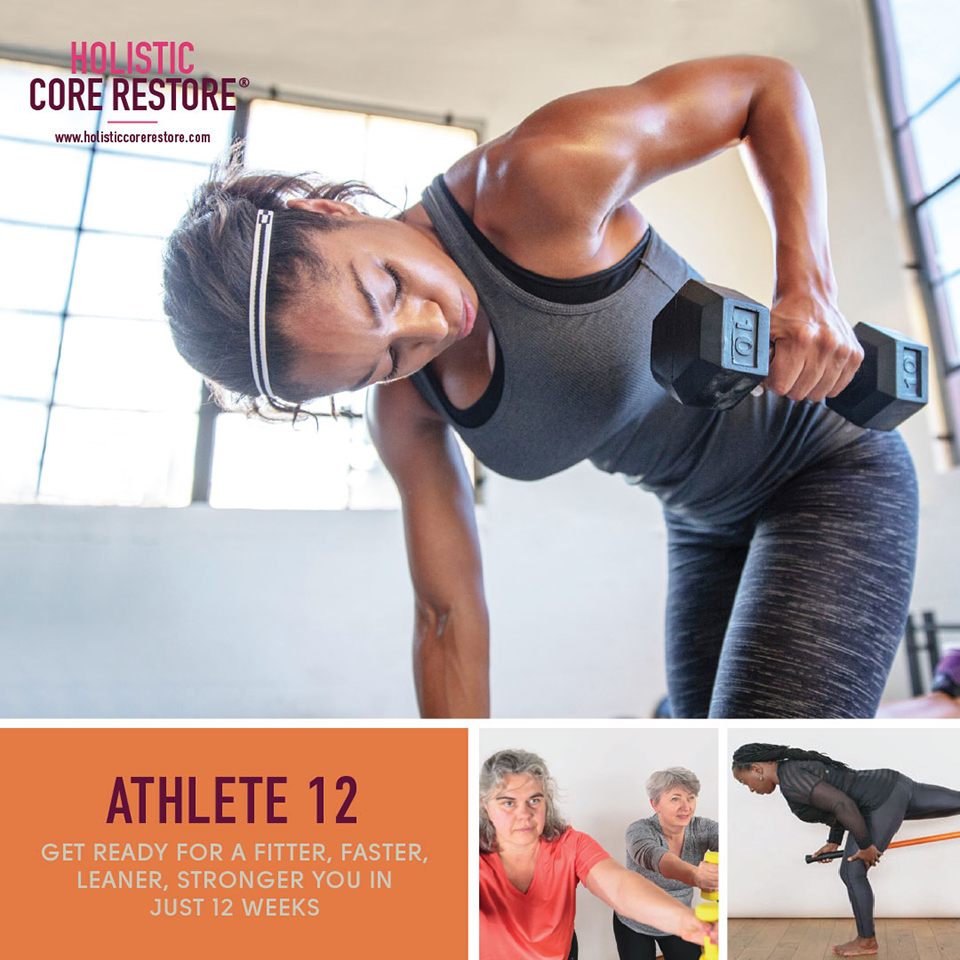 Holistic Core Restore Athlete 12 Get Ready for a fitter, faster, leaner, stronger you in just 12 weeks.